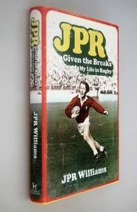 "JPR : given the breaks : my life in rugby [ SIGNED COPY:  Best Wishes Barry, ""JPR Williams"". ]"