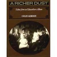 A Richer Dust: Echoes from an Edwardian Album