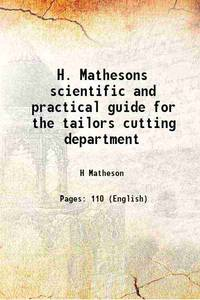 H. Mathesons scientific and practical guide for the tailors cutting department 1871 [Hardcover]