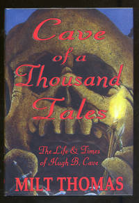 Cave of A Thousand Tales, A Biography of Pulp Author Hugh B. Cave