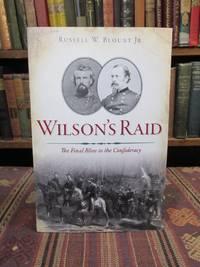 Wilson's Raid: The Final Blow to the Confederacy (Civil War Series)
