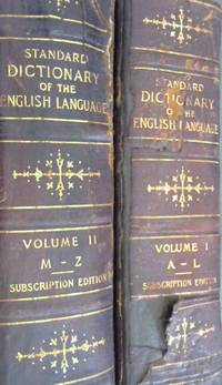 A Standard Dictionary of the English Language upon original plans Designed to Give, in Complete...