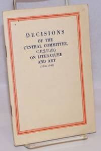 Decisions of the Central Committee, C.P.S.U.(B.) on literature and art (1946-1948)