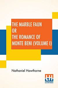 The Marble Faun Or The Romance Of Monte Beni Volume I