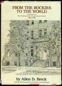 image of From the Rockies to the World: A Companion to The History of the University of Denver, 1864-1989