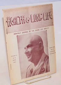Health and Long Life: Monthly journal of the Divine Life Society. Vol. 6, No. 8 (April 1957)