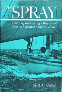 image of The Spray: Building and Sailing a Replica of Joshua Slocum's Famous Vessel