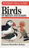 A Field Guide to the Birds of Britain and Europe (The Peterson Field Guide Series)