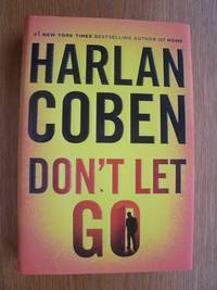 Don't Let Go by  Harlan Coben - First edition first printing - 2017 - from Scene of the Crime Books, IOBA (SKU: biblio16287)