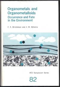 Organometals and Organometalloids Occurrence and Fate in the Environment. ACS Symposium Series 82