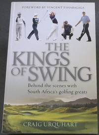 image of The Kings of Swing: Behind the Scenes with South Africa's Golfing Greats