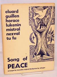 Song of peace; based on poems by Paul Eluard, Nicolas Guillen, Horace M. Lukenin Gabriela Mistral, Vitàzlav Nezval, Tu Fu. Translated, adapted and arranged by Walter Lowenfels and blockprints by Anton Refregier