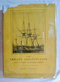 The Frigate Constitution and other Historic Ships. Publication #16