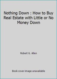 image of Nothing Down : How to Buy Real Estate with Little or No Money Down