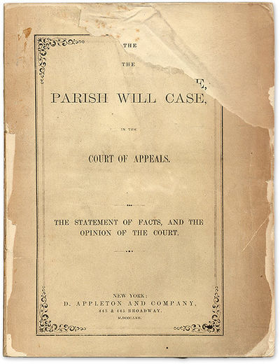 1862. A Notable Nineteenth-Century Will Case Involving Codicils and Questions of Sanity . . The Pari...