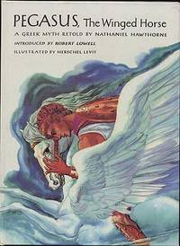 image of Pegasus, The Winged Horse: A Greek Myth Retold by Nathaniel Hawthorne