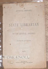 ANNUAL REPORT OF THE STATE LIBRRIAN TO THE GENERAL ASSEMBLY, STATE OF LOUISIANA. 1877