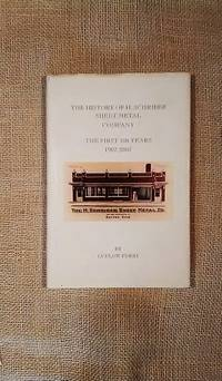 The History of H. Schreiber Sheet Metal Company by Ludlow Perry - First - 2007 - from BookandPen (SKU: C-190)
