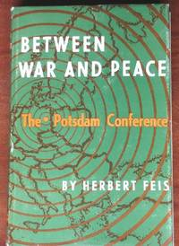 image of Between War and Peace: THe Pottsdam Conference
