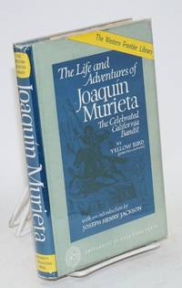 The life and adventures of Joaquín Murieta; the celebrated California bandit by Yellow Bird [pseud.]