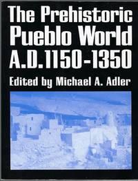 The Prehisoric Pueblo World, Ad 1150-1350