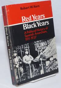 image of Red years/black years; a political history of Spanish anarchism, 1911-1937