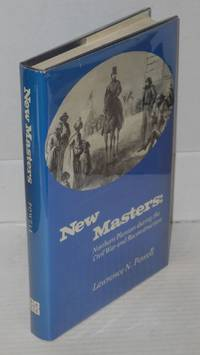 New masters; northern planters during the civil war and reconstruction