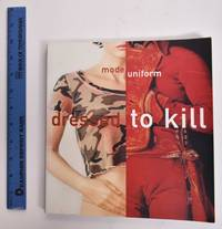 Dressed to Kill: Mode, Uniform