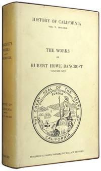 The Works of Hubert Howe Bancroft, Volume XXII, History of California, Vol V, 1846-1848