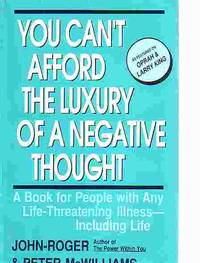 You Can't Afford The Luxury Of A Negative Thought A Book for People with  Any Life...
