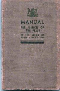 Manual for Justices of the Peace in the Union of South Africa / Handleiding vir vrederegters in...