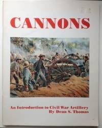 CANNONS, An Introduction to Civil War Artillery