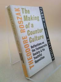 image of The making of a counter culture: Reflections on the technocratic society and its youthful opposition