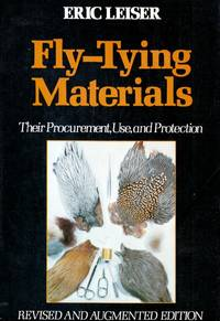Fly-Tying Materials: THeir Procurement, Use, and Protection