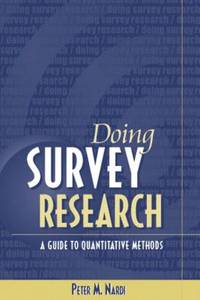 Doing Survey Research : A Guide to Quantitative Research Methods by Peter M. Nardi - 2002