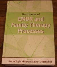 Handbook of EMDR and Family Therapy Processes by  Francine Shapiro - Hardcover - 2007 - from Defunct Books and Biblio.com