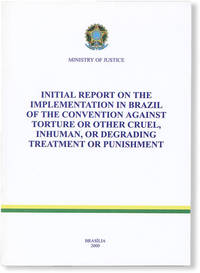 image of Initial Report on the Implementation in Brazil of the Convention Against Torture or Other Cruel, Inhuman, or Degrading Treatment or Punishment