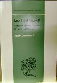 Leonhard Rauwolf:  Sixteenth-Century Physician, Botanist, and Traveler