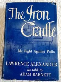 THE IRON CRADLE My Fight Against Polio