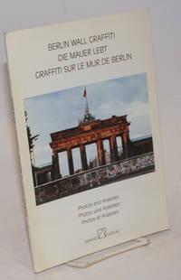Berlin Wall Graffiti: photos and analyses