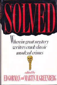 Solved : Wherein Great Mystery Writers Crack Classic Unsolved Crimes