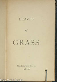 LEAVES OF GRASS; PASSAGE TO INDIA; AFTER ALL NOT TO CREATE ONLY;
