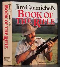 Jim Carmichel's Book of the Rifle