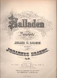 image of Balladen fur das Pianoforte Julius O. Grimm gewiduret Op. 10, Dieselben einzeln: No. 1 D moll, No. 2 D dur., H dur. (B Major), H moll (B minor), Mk. 2