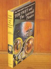 Tom Swift and the Asteroid Pirates by Victor Appleton II - 1971