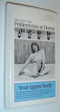 Feldenkrais at Home: Your Upper Body