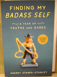Finding My Badass Self:  A Year of Truths and Dares