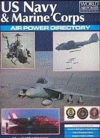 US Navy & Marine Corps Air Power Directory (World Air Power Journal)