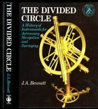 The Divided Circle. A History of Instruments for Astronomy, Navigation and Surveying