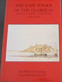 The  Last  Voyage  Of  the  Guardian; Lieutenant  Riou, Commander  1789-1791